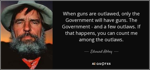 quote-when-guns-are-outlawed-only-the-government-will-have-guns-the-government-and-a-few-outla...jpg